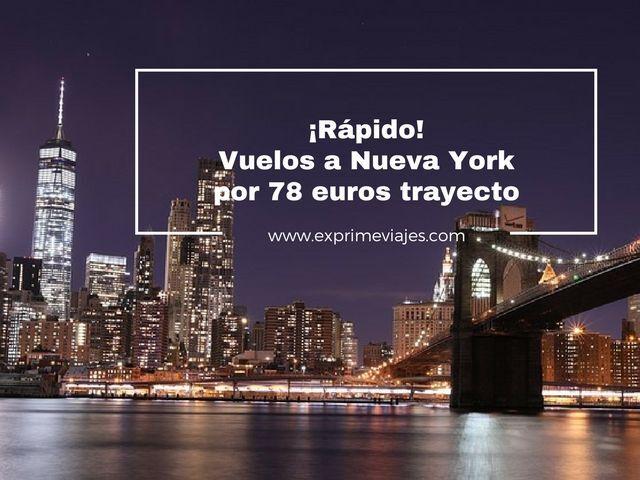 ¡RÁPIDO! VUELOS A NUEVA YORK POR 78EUROS TRAYECTO