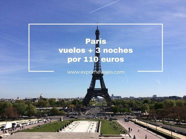 PARÍS: VUELOS + 3 NOCHES POR 110EUROS