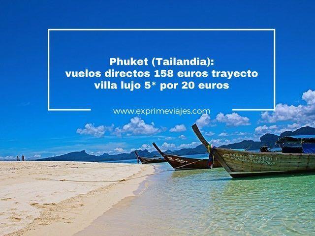 PHUKET (TAILANDIA): VUELOS DIRECTOS 158EUROS TRAYECTO Y VILLA 5* LUJO POR 20EUROS