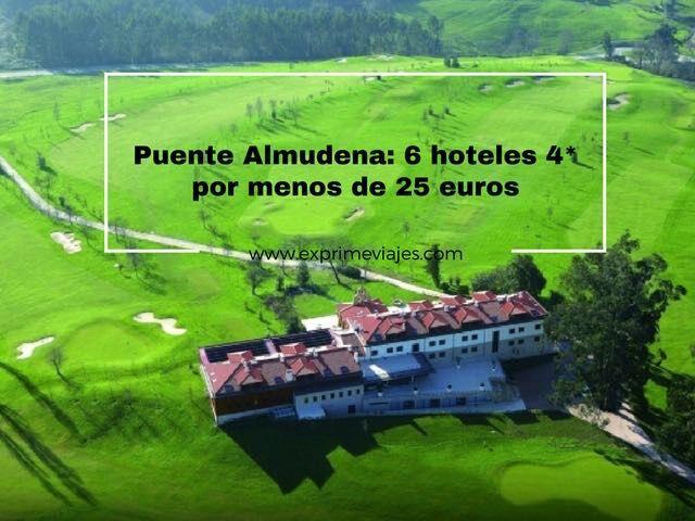 PUENTE ALMUDENA: 6 HOTELES 4* POR MENOS DE 25EUROS