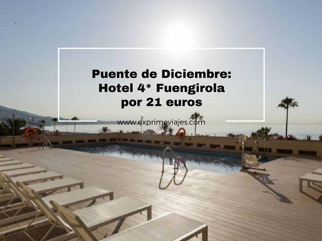 Puente diciembre hotel 4 fuengirola 21 euros exprime viajes for Puente de diciembre 2017