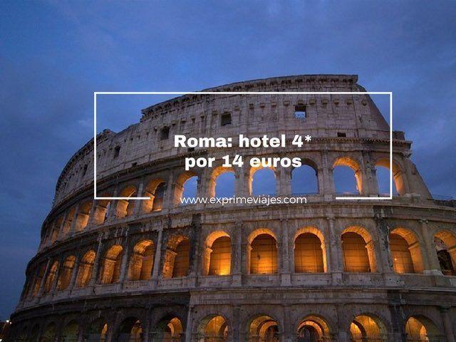 ¡RÁPIDO! HOTEL 4* ROMA POR 14EUROS