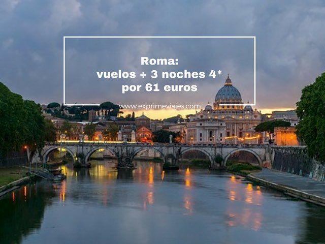 ROMA: VUELOS + 3 NOCHES 4* POR 61EUROS