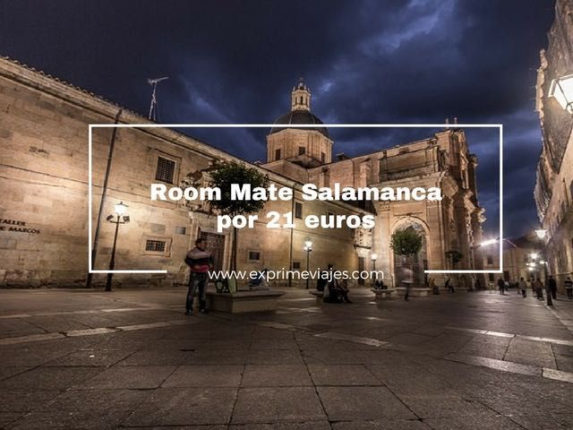 HOTEL ROOM MATE EN SALAMANCA POR 21EUROS
