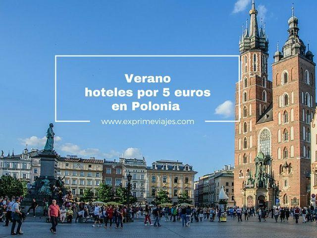 VERANO HOTELES POR 5EUROS EN POLONIA