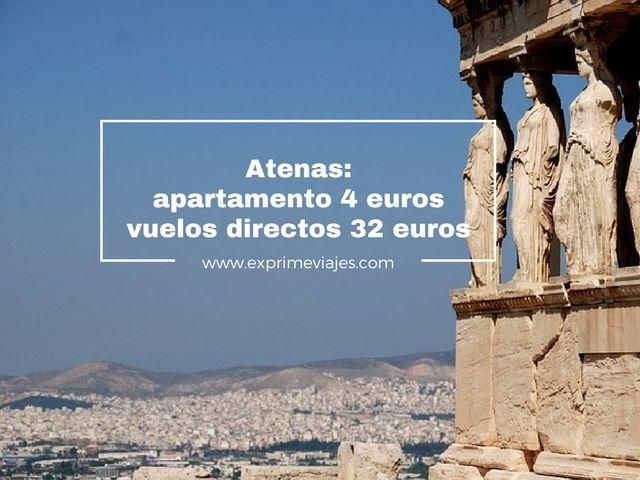 ATENAS: APARTAMENTO 4EUROS, VUELOS DIRECTOS 32EUROS TRAYECTO