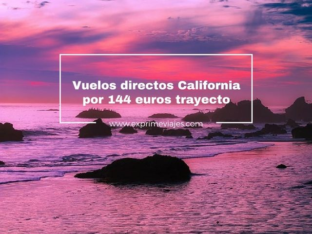 ¡WOW! VUELOS DIRECTOS A CALIFORNIA POR 144EUROS TRAYECTO