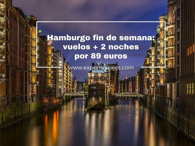 HAMBURGO FIN DE SEMANA: VUELOS + 2 NOCHES 89EUROS