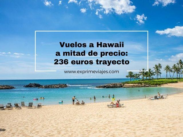 ¡CHOLLO! VUELOS A HAWAII POR 236EUROS TRAYECTO