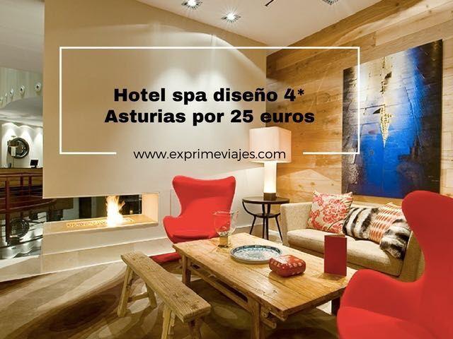 HOTEL SPA DISEÑO 4* ASTURIAS POR 25EUROS