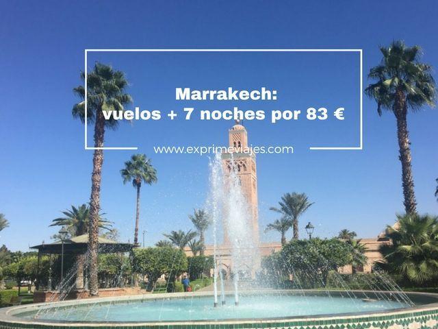 ¡CHOLLO! MARRAKECH: VUELOS + 7 NOCHES POR 83EUROS
