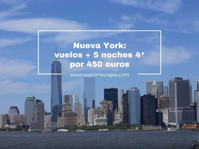NUEVA YORK: VUELOS + 5 NOCHES 4* POR 450EUROS
