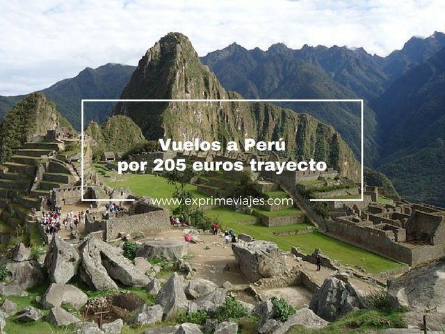 VUELOS BARATOS A PERÚ POR 205EUROS TRAYECTO