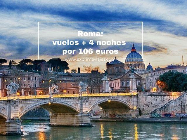 ROMA: VUELOS + 4 NOCHES CON DESAYUNO POR 106EUROS