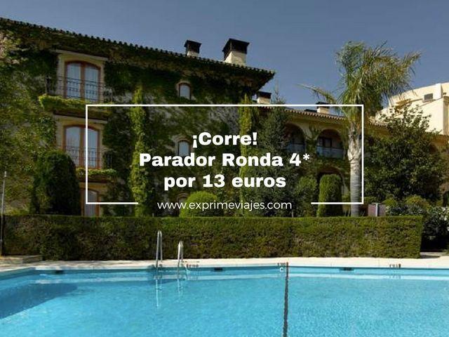 ¡CORRE! PARADOR RONDA 4* POR 13EUROS