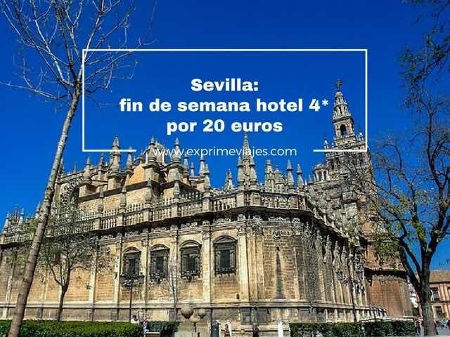 SEVILLA FIN DE SEMANA: HOTEL 4* POR 20EUROS