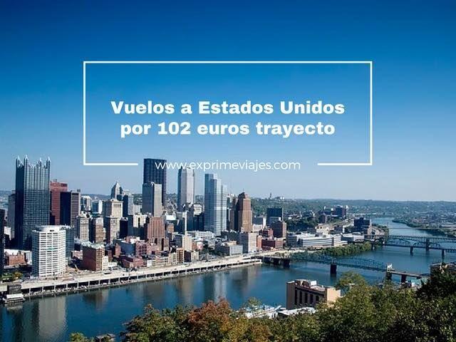 VUELOS A ESTADOS UNIDOS POR 102EUROS TRAYECTO