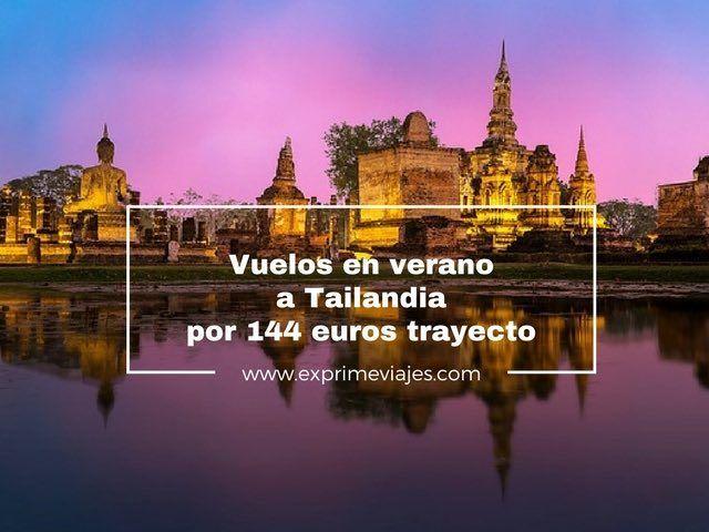 VUELOS EN VERANO A TAILANDIA POR 144EUROS TRAYECTO