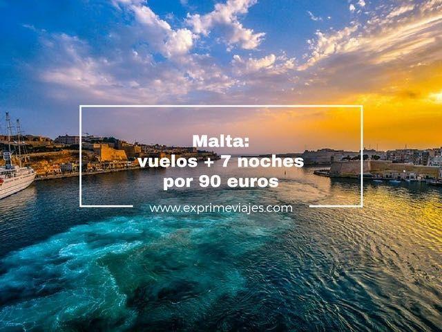 MALTA: VUELOS + 7 NOCHES POR 90EUROS