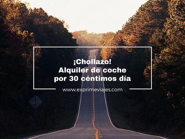 ¡CHOLLAZO! ALQUILER DE COCHE POR 30 CÉNTIMOS DÍA
