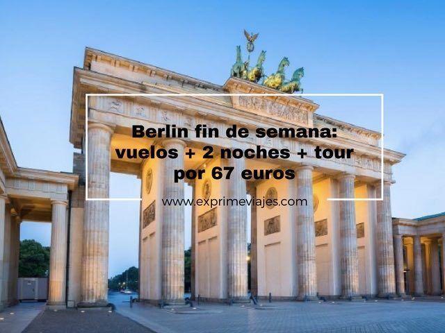 BERLIN FIN DE SEMANA: VUELOS + 2 NOCHES + TOUR POR 67EUROS