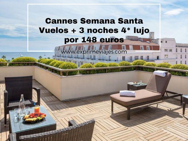 CANNES SEMANA SANTA: VUELOS + 3 NOCHES 4* LUJO POR 148EUROS