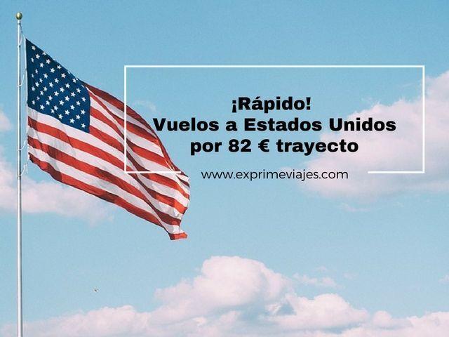 ¡RÁPIDO! VUELOS A ESTADOS UNIDOS POR 82EUROS TRAYECTO