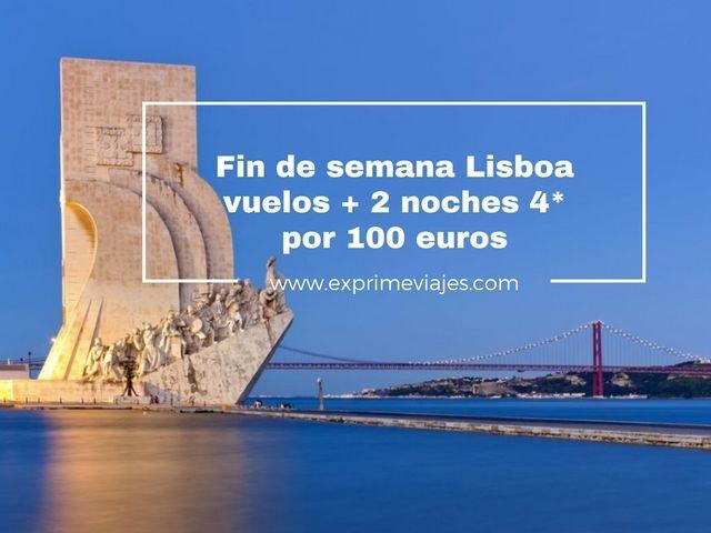 FIN DE SEMANA LISBOA: VUELOS + 2 NOCHES 4* POR 100EUROS