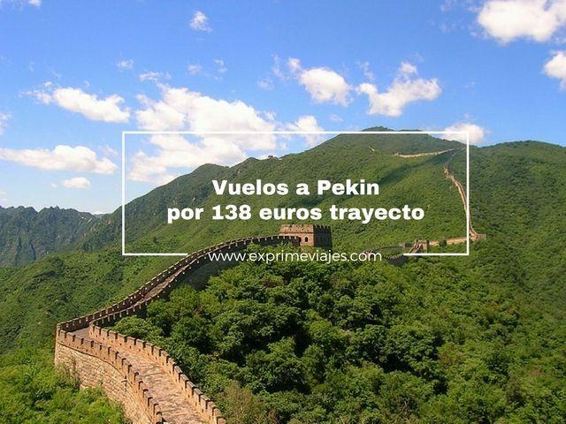 ¡WOW! VUELOS A PEKIN POR 138EUROS TRAYECTO