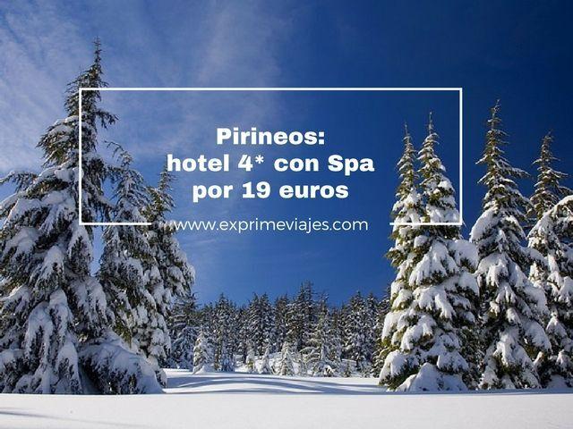 PIRINEOS: HOTEL 4* CON SPA POR 19EUROS