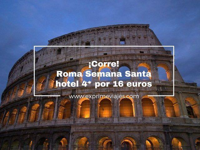 ¡CORRE! ROMA SEMANA SANTA: HOTEL 4* POR 16EUROS