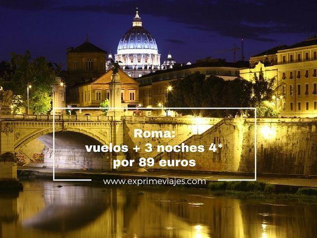 ROMA: VUELOS + 3 NOCHES 4* POR 89EUROS