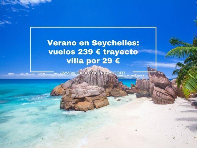 SEYCHELLES EN VERANO: VUELOS POR 239EUROS TRAYECTO, VILLA POR 29EUROS