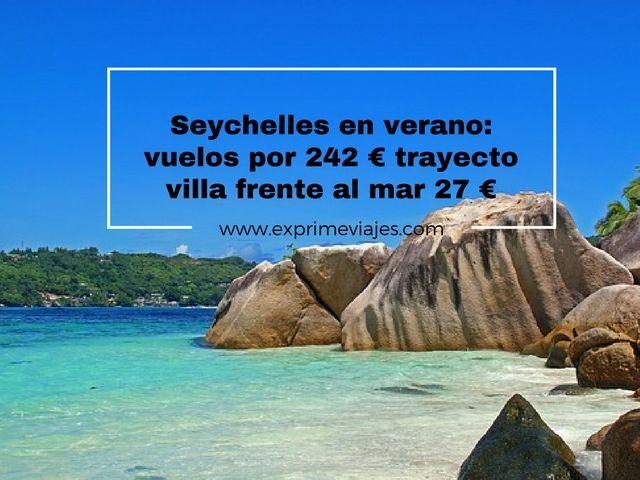 SEYCHELLES EN VERANO: VUELOS 242EUROS TRAYECTO; VILLA 27EUROS