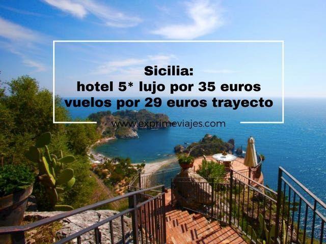 SICILIA: HOTEL 5* LUJO POR 35EUROS Y VUELOS POR 29EUROS TRAYECTO