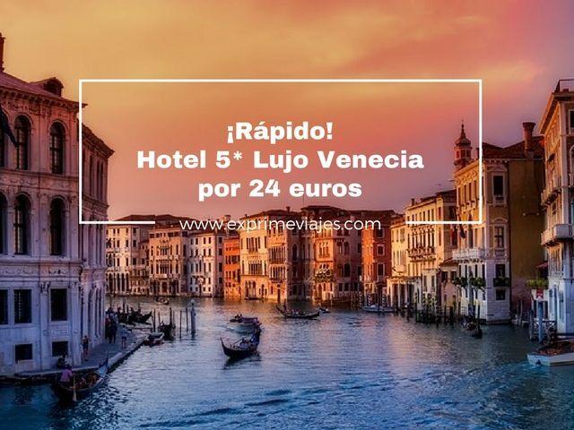 Venecia tarifa error hotel 5 lujo venecia 24 euros for Hoteles de lujo en venecia