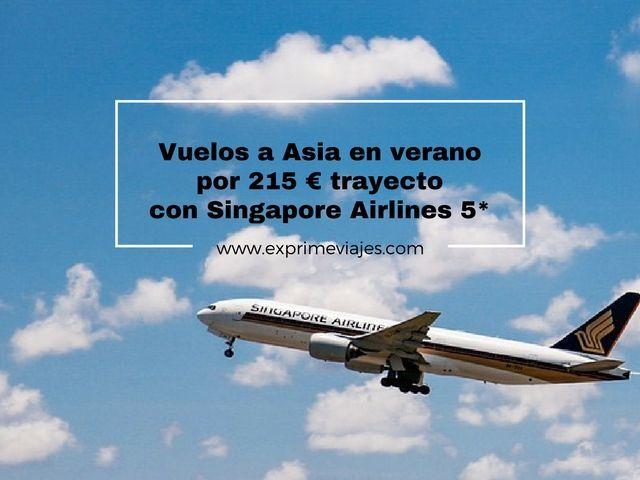VUELOS A ASIA EN VERANO POR 215EUROS TRAYECTO CON SINGAPORE AIRLINES 5*
