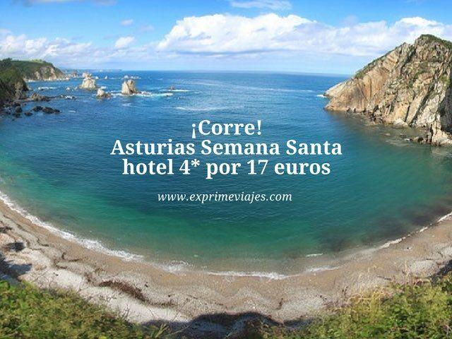 ¡CORRE! SEMANA SANTA ASTURIAS: HOTEL 4* POR 17EUROS
