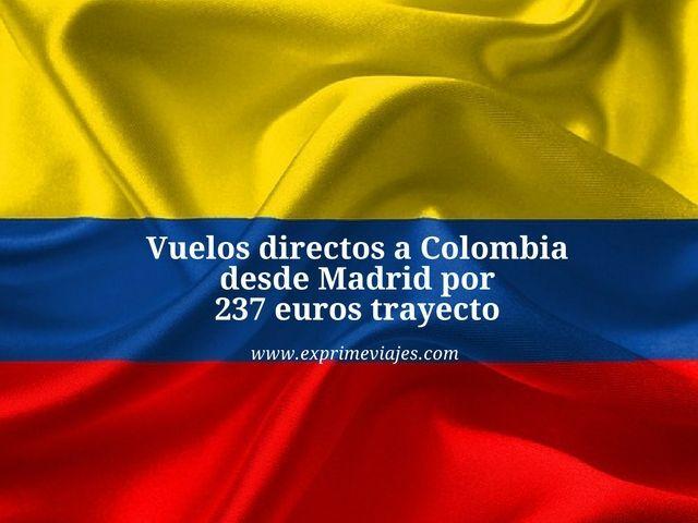 VUELOS DIRECTOS A COLOMBIA DESDE MADRID POR 237EUROS TRAYECTO