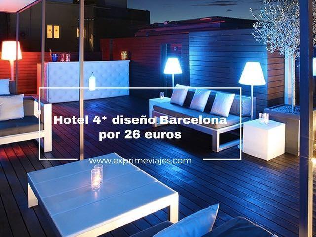 Hotel 4 dise o barcelona por 26 euros exprime viajes for Hotel barcelona diseno