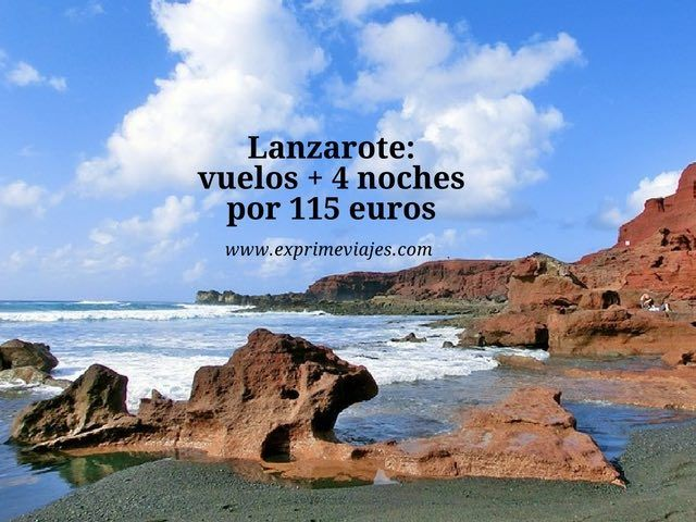 LANZAROTE: VUELOS + 4 NOCHES POR 115EUROS