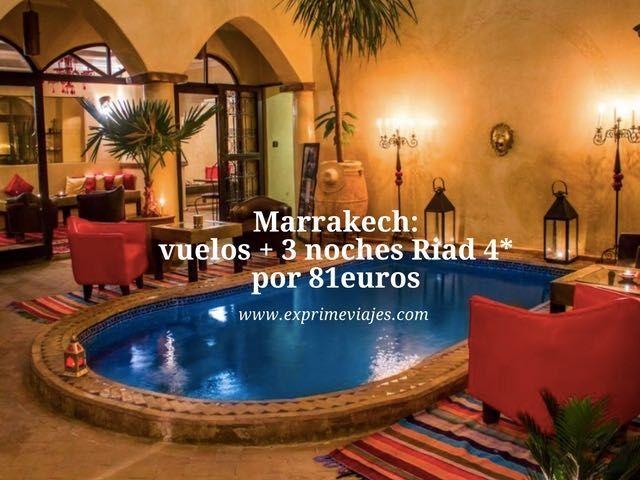 MARRAKECH: VUELOS + 3 NOCHES RIAD 4* POR 81EUROS