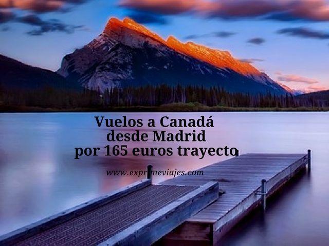 VUELOS A CANADÁ DESDE MADRID POR 165EUROS TRAYECTO