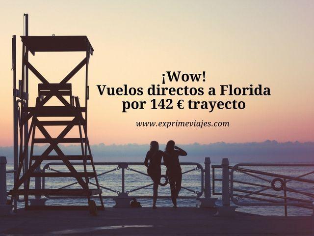 ¡WOW! VUELOS DIRECTOS A FLORIDA POR 142EUROS TRAYECTO