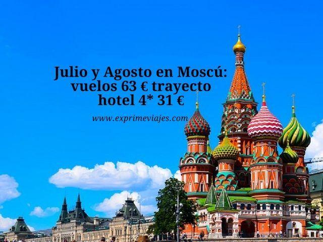 ¡WOW! MOSCÚ EN JULIO Y AGOSTO: VUELOS 63EUROS TRAYECTO, HOTEL 4* 31EUROS