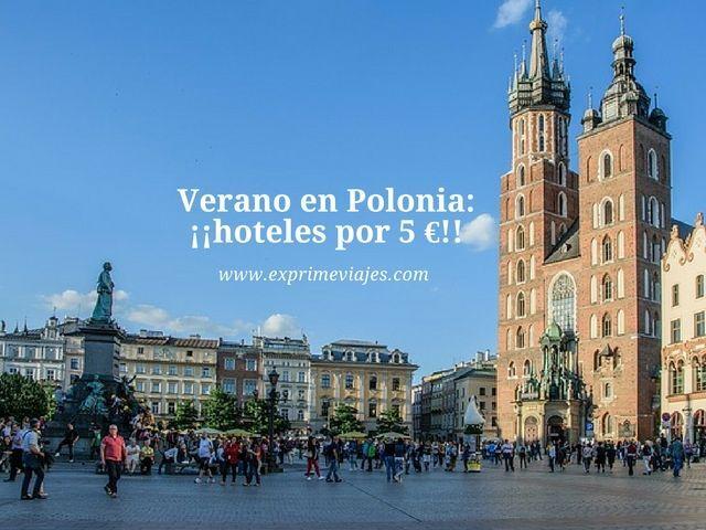 ¡ALERTA! HOTELES EN POLONIA POR 5EUROS EN VERANO