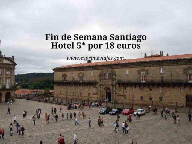 ¡INCREÍBLE! HOTEL 5* FIN DE SEMANA SANTIAGO POR 18EUROS
