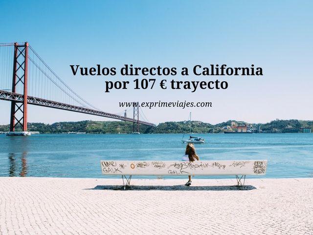 ¡INCREÍBLE! VUELOS DIRECTOS A CALIFORNIA POR 107EUROS TRAYECTO