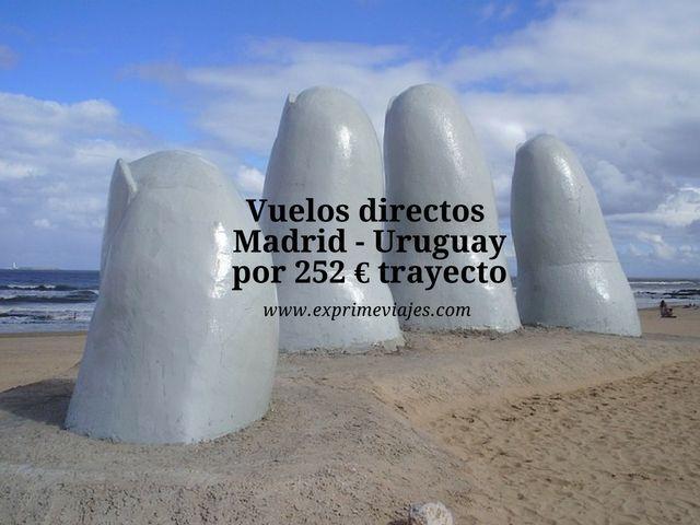 VUELOS DIRECTOS A URUGUAY DESDE MADRID POR 252EUROS TRAYECTO