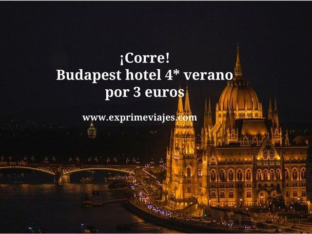 ¡CORRE! BUDAPEST HOTEL 4* VERANO POR 3EUROS